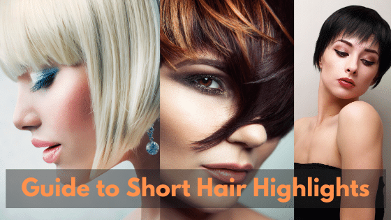 Guide to Short hair highlights